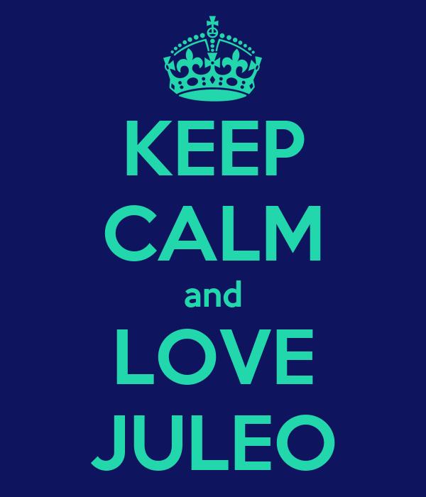 KEEP CALM and LOVE JULEO