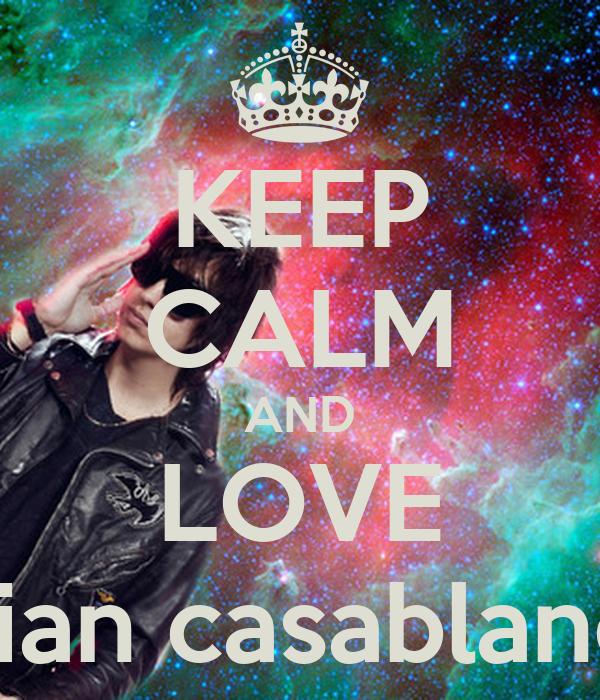 KEEP CALM AND LOVE Julian casablancas