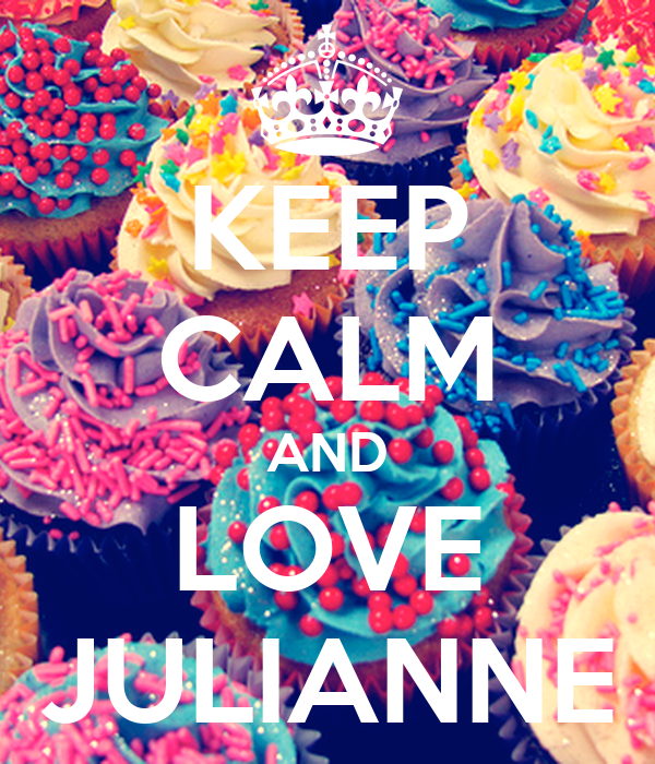 KEEP CALM AND LOVE JULIANNE