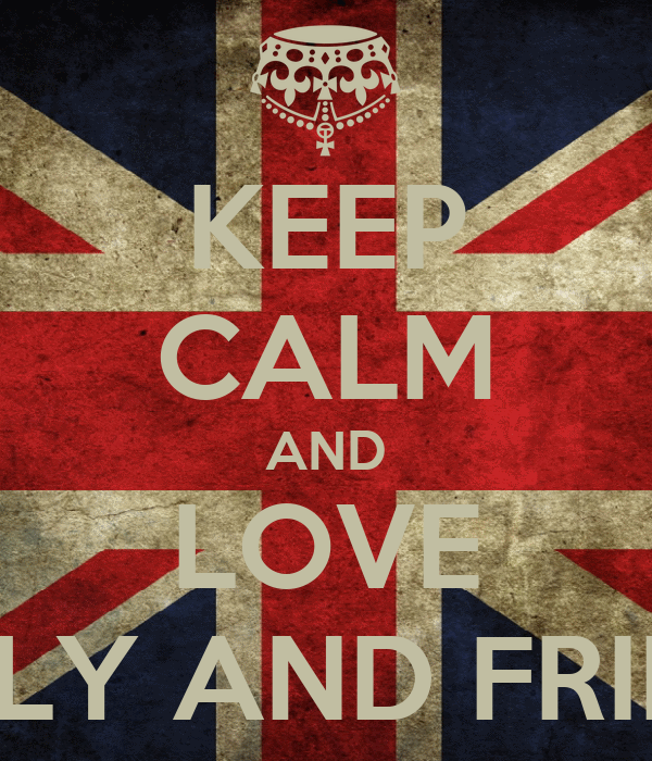 KEEP CALM AND LOVE JULY AND FRIDD