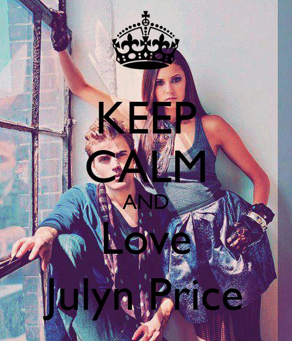 KEEP CALM AND Love Julyn Price