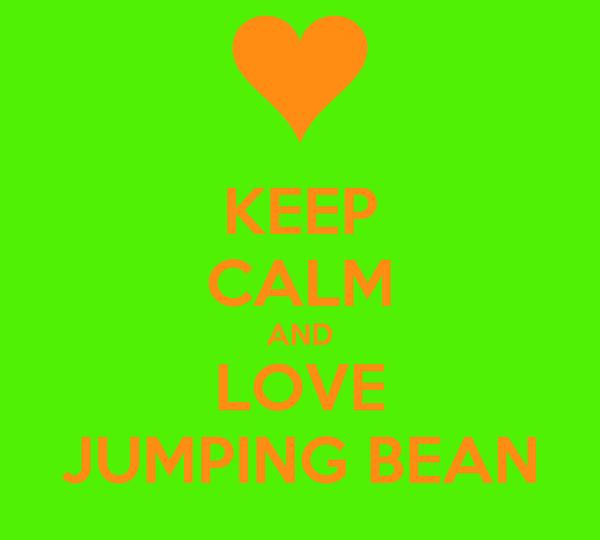 KEEP CALM AND LOVE JUMPING BEAN