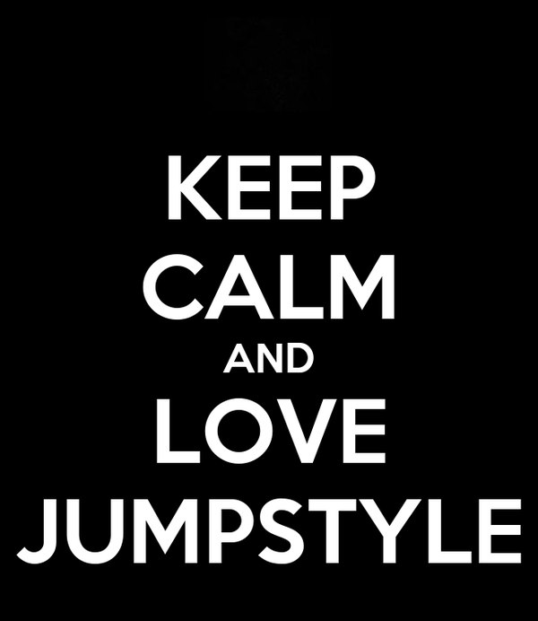 KEEP CALM AND LOVE JUMPSTYLE
