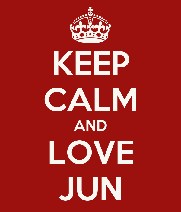 KEEP CALM AND LOVE JUN