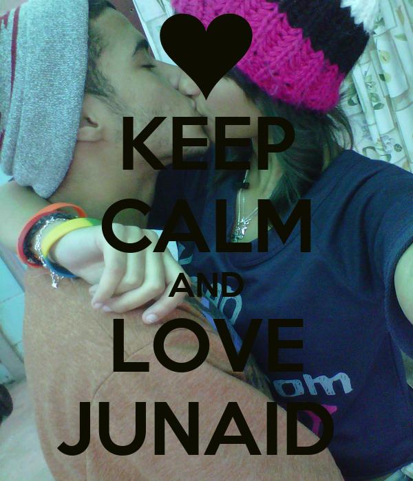 KEEP CALM AND LOVE JUNAID