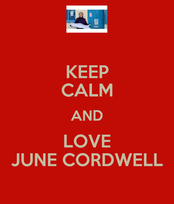 KEEP CALM AND LOVE JUNE CORDWELL
