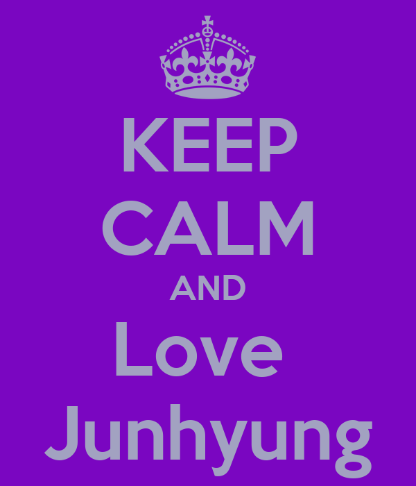 KEEP CALM AND Love  Junhyung