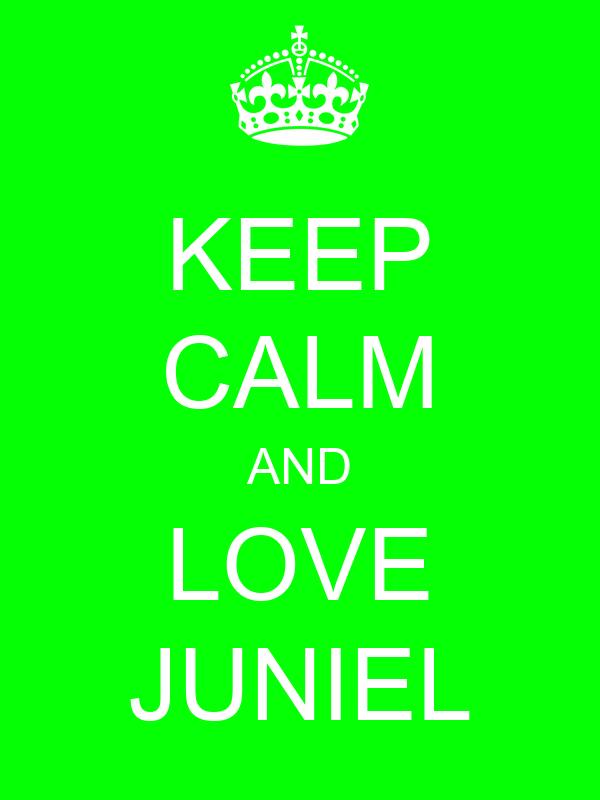 KEEP CALM AND LOVE JUNIEL