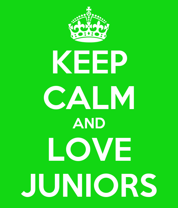 KEEP CALM AND LOVE JUNIORS