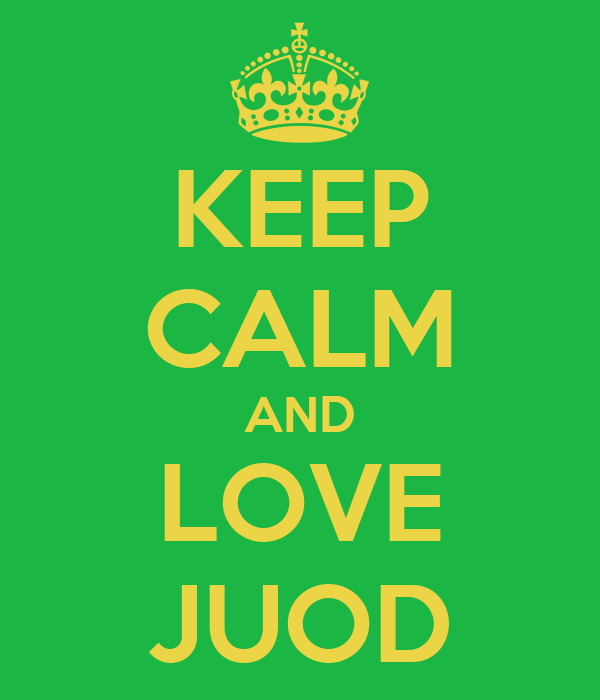 KEEP CALM AND LOVE JUOD