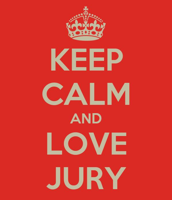 KEEP CALM AND LOVE JURY