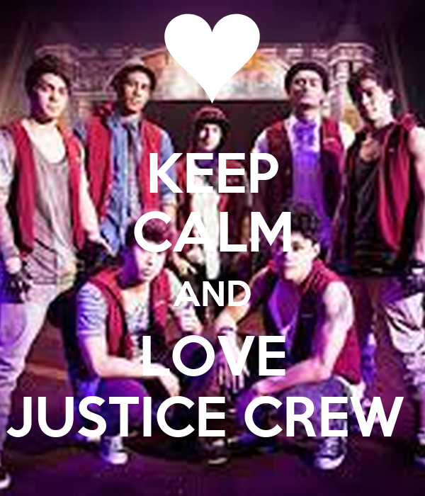 KEEP CALM AND LOVE JUSTICE CREW