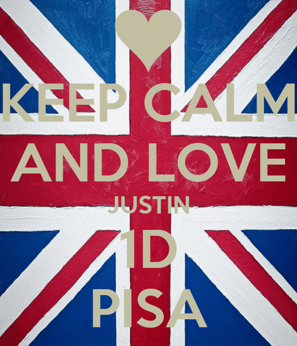 KEEP CALM AND LOVE JUSTIN 1D PISA