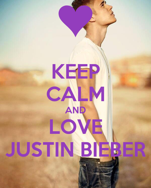 Keep calm And Love Justin Bieber Wallpaper : KEEP cALM AND LOVE JUSTIN BIEBER Poster MIcHELLE JK Keep calm-o-Matic
