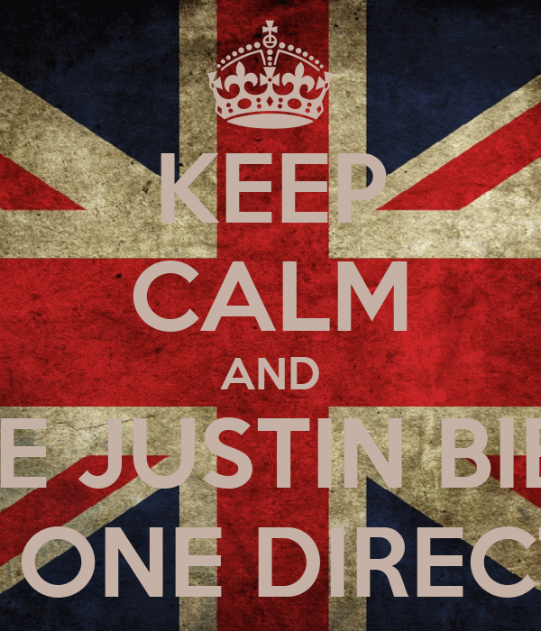 KEEP CALM AND LOVE JUSTIN BIEBER AND ONE DIRECTION