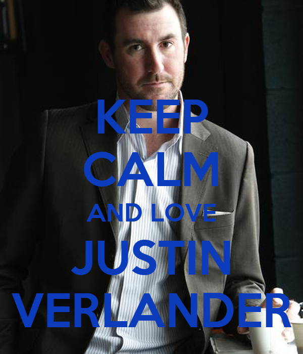 KEEP CALM AND LOVE JUSTIN VERLANDER