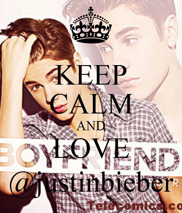 KEEP CALM AND LOVE @justinbieber