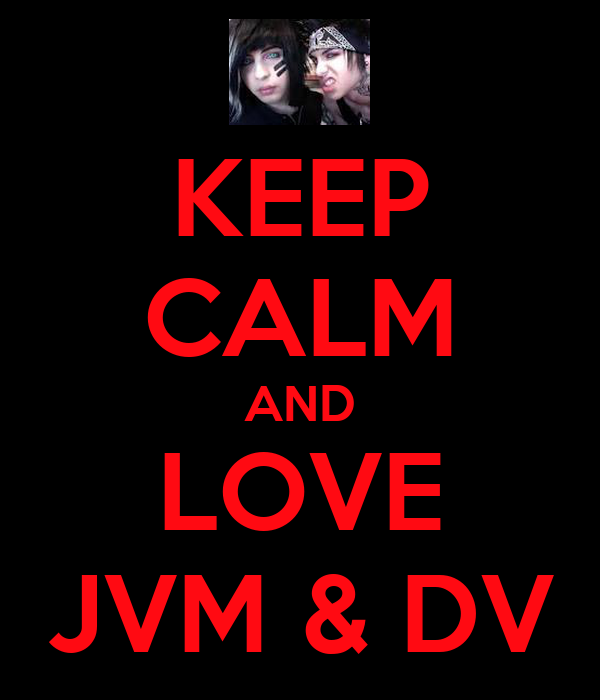 KEEP CALM AND LOVE JVM & DV