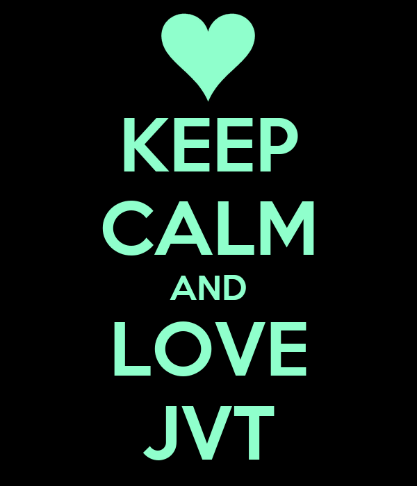 KEEP CALM AND LOVE JVT