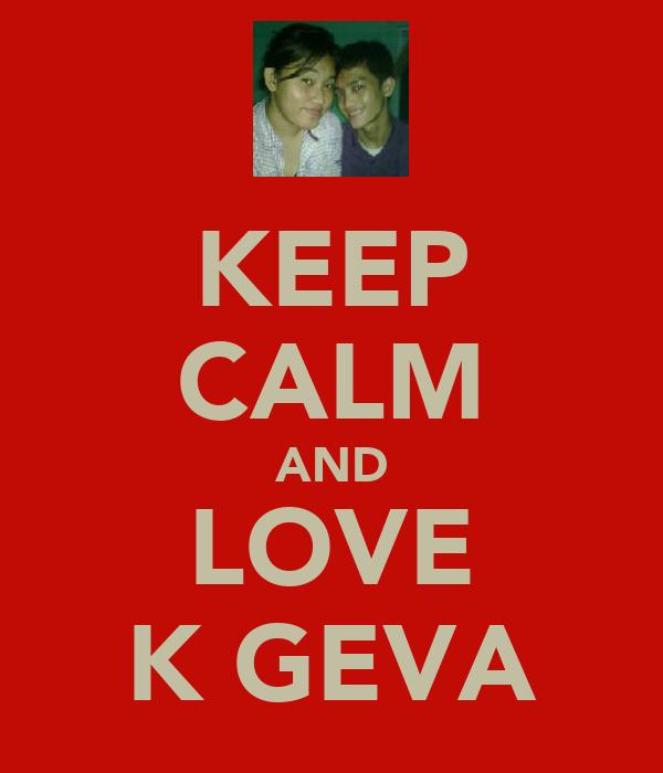 KEEP CALM AND LOVE K GEVA