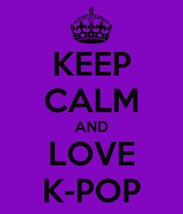 KEEP CALM AND LOVE K-POP