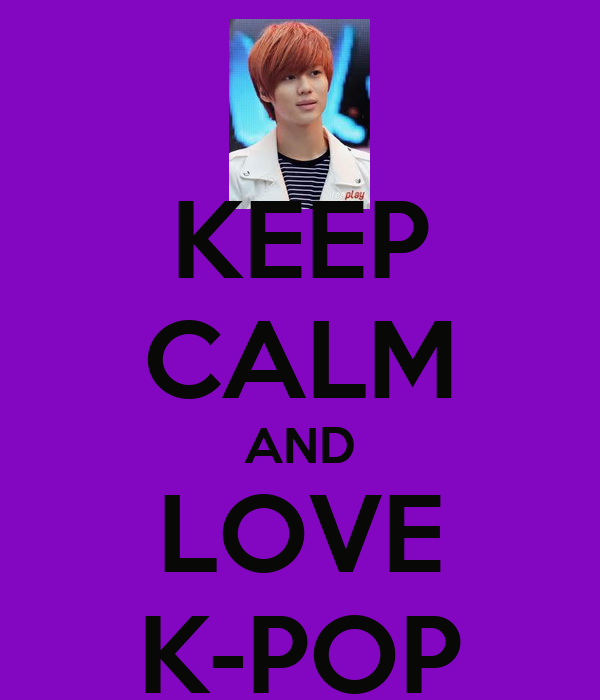 KEEP CALM AND LOVE K-POP