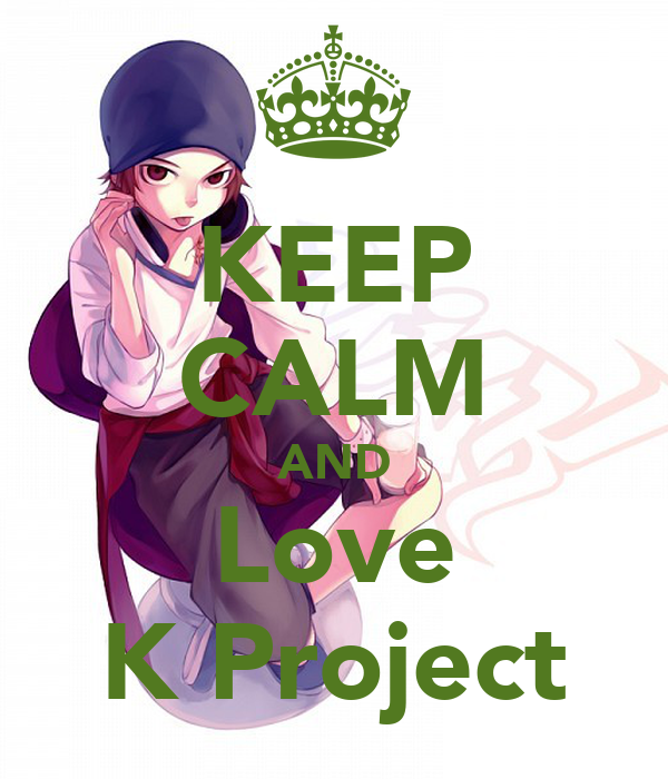 KEEP CALM AND Love K Project