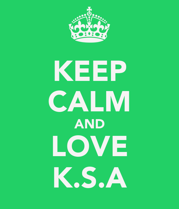 KEEP CALM AND LOVE K.S.A