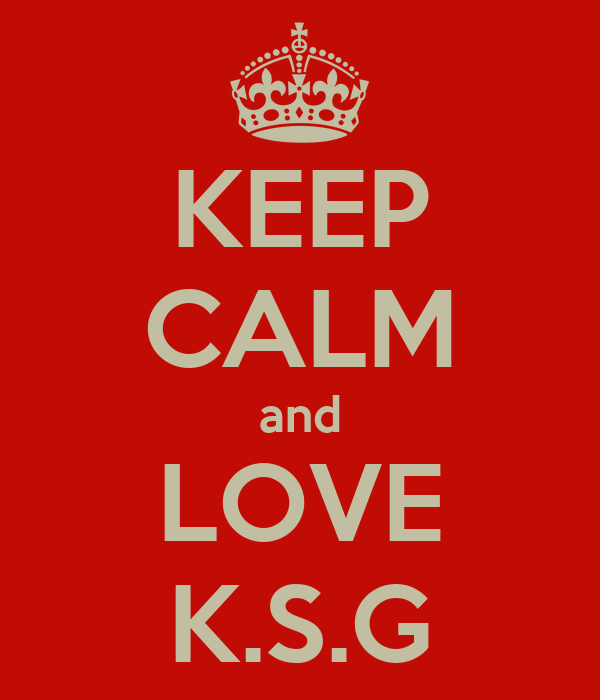 KEEP CALM and LOVE K.S.G