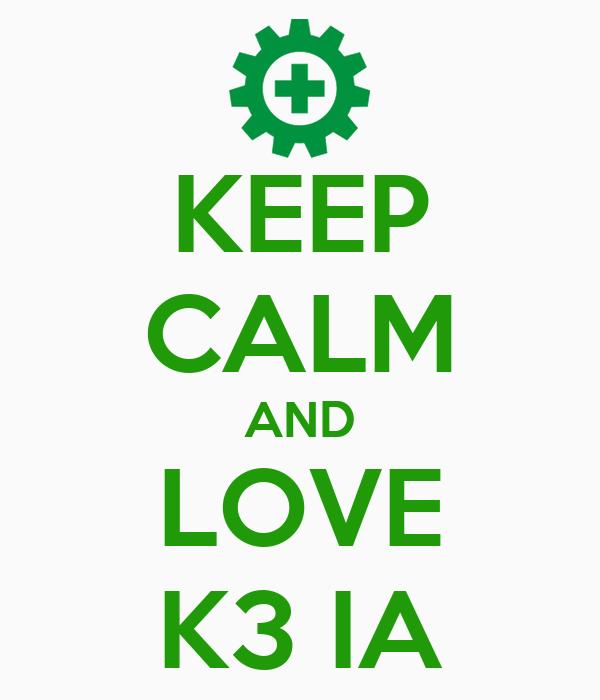 KEEP CALM AND LOVE K3 IA