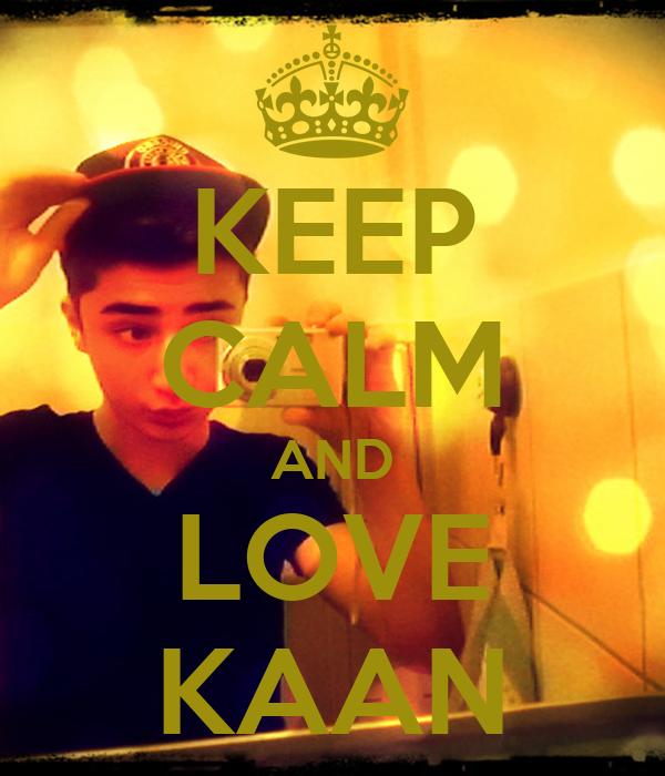 KEEP CALM AND LOVE KAAN