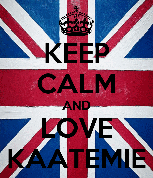 KEEP CALM AND LOVE KAATEMIE