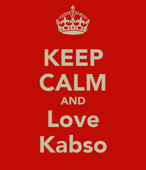 KEEP CALM AND Love Kabso