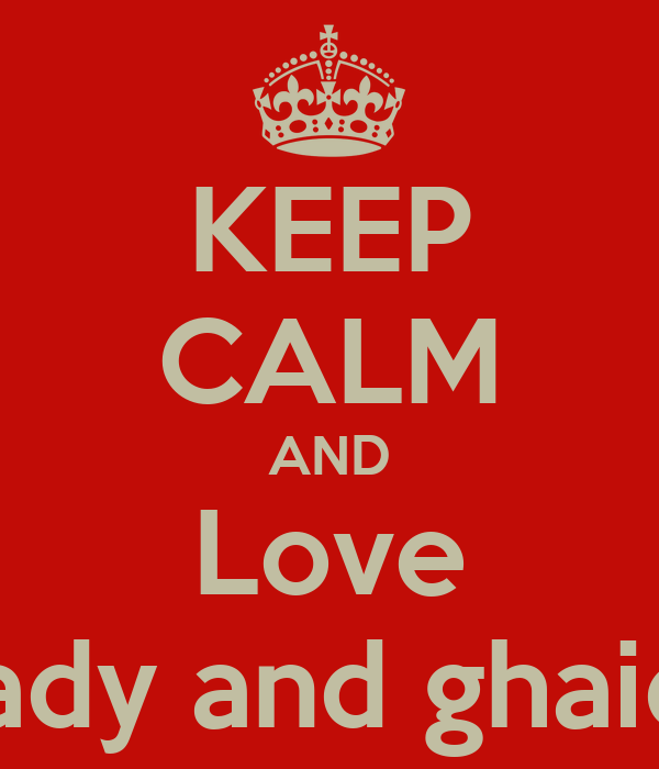 KEEP CALM AND Love Kady and ghaida