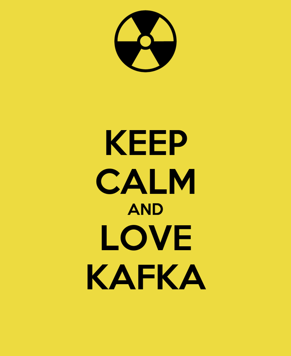 KEEP CALM AND LOVE KAFKA