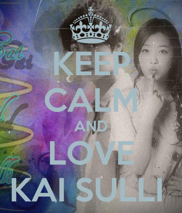 KEEP CALM AND LOVE KAI SULLI