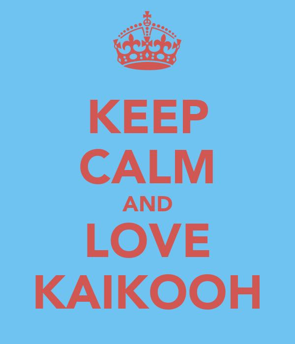 KEEP CALM AND LOVE KAIKOOH