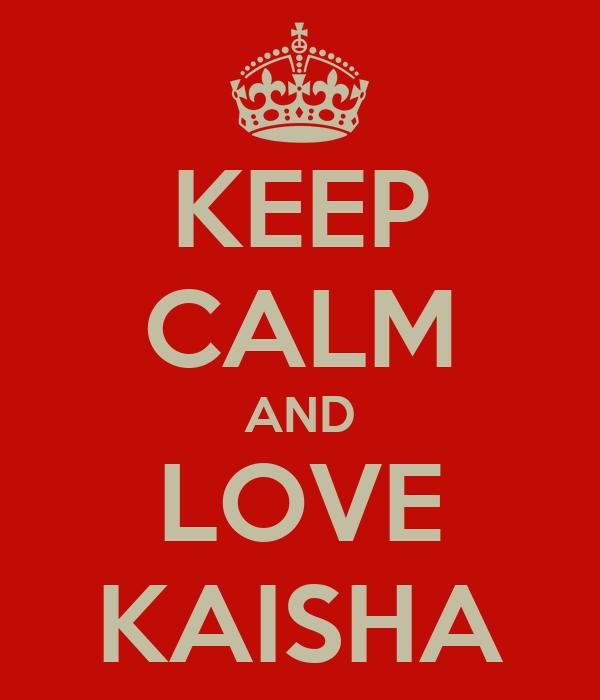 KEEP CALM AND LOVE KAISHA