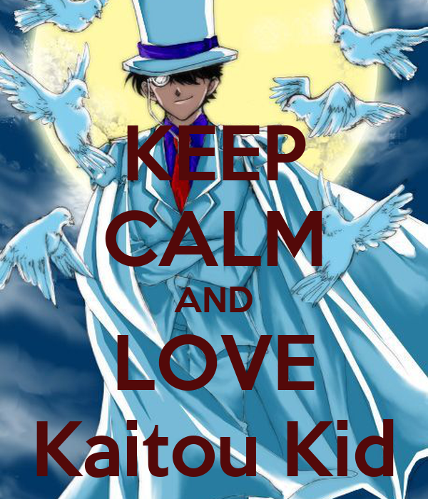 KEEP CALM AND LOVE Kaitou Kid