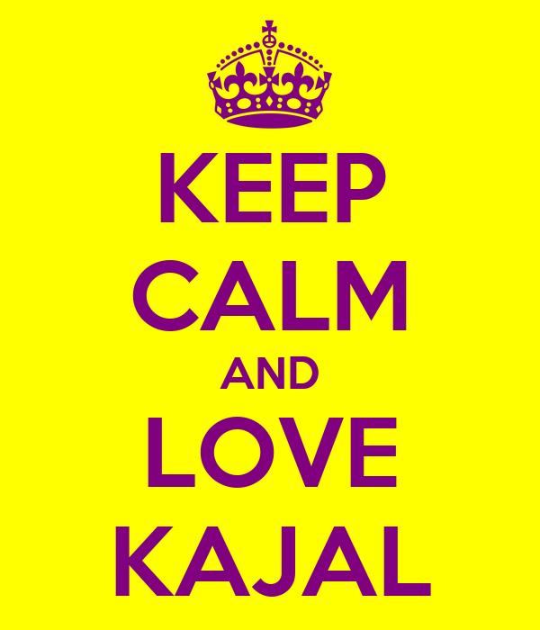 KEEP CALM AND LOVE KAJAL