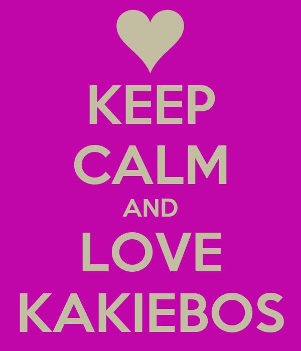 KEEP CALM AND LOVE KAKIEBOS