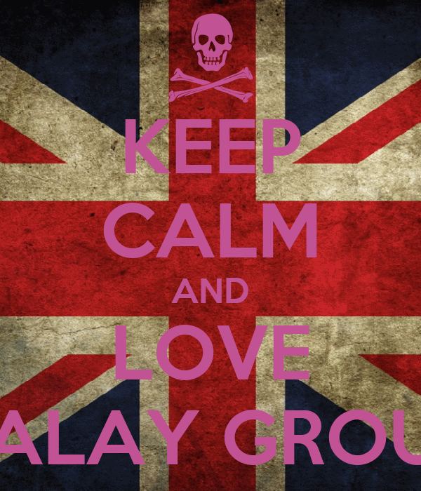 KEEP CALM AND LOVE KALAY GROUP