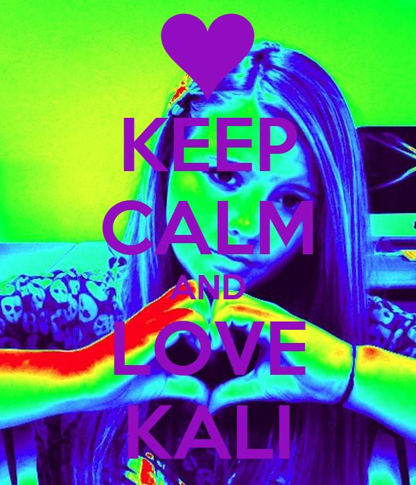 KEEP CALM AND LOVE KALI