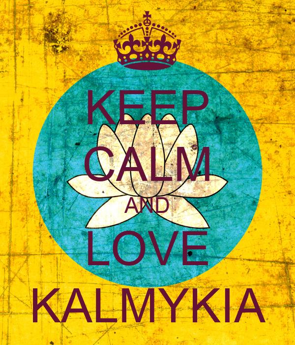 KEEP CALM AND LOVE KALMYKIA