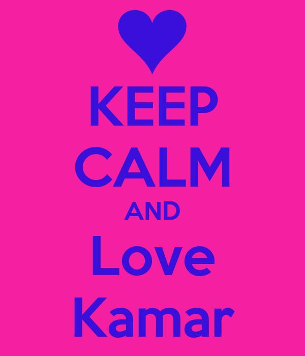 KEEP CALM AND Love Kamar