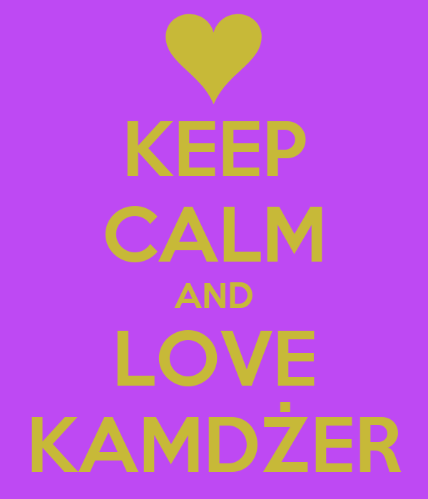 KEEP CALM AND LOVE KAMDŻER