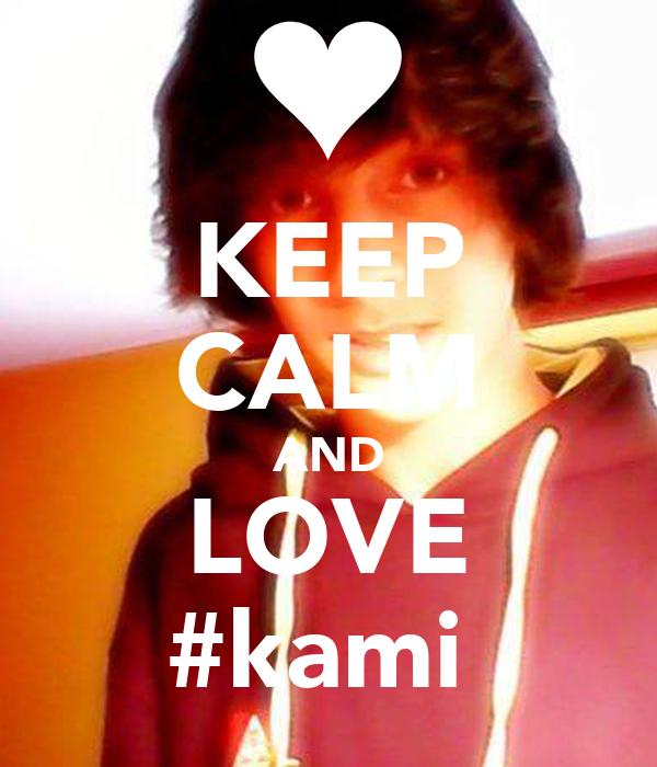 KEEP CALM AND LOVE #kamiś