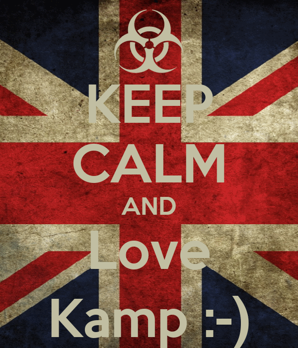 KEEP CALM AND Love Kamp :-)