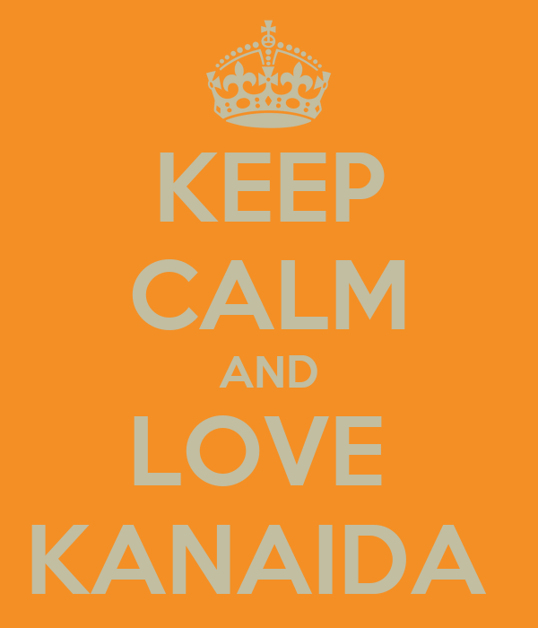 KEEP CALM AND LOVE  KANAIDA