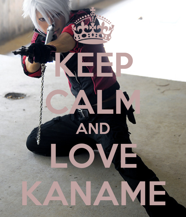 KEEP CALM AND LOVE KANAME